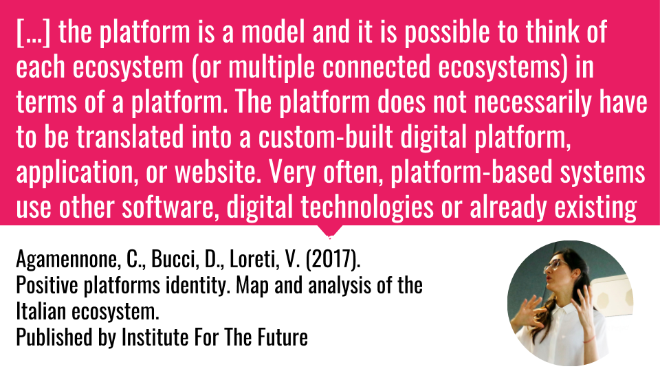 Complex -Agamennone, C., Bucci, D., Loreti, V. (2017). Positive platforms identity. Map and analysis of the Italian ecosystem. Published by Institute For The Future.